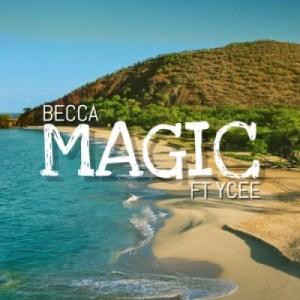 Becca - Magic ft. Ycee (Prod. By Adey)